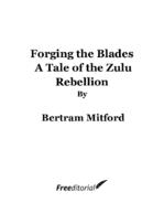 Mitford_forging_the_blades_a_tale_of_the_zulu_rebellion_by_bertram_mitford.pdf